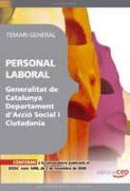PERSONAL LABORAL GENERALITAT CATALUNYA. DEPARTAMENT D ACCIO SOCIA L I CIUDADANIA. TEMARI GENERAL