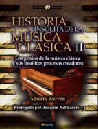 historia insolita de la musica clasica ii alberto zurron 9788499677934