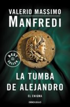 la tumba de alejandro valerio massimo manfredi 9788499894034
