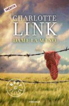 dame la mano-charlotte link-9788499897134