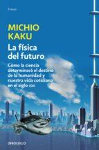 la fisica del futuro-michio kaku-9788499898834