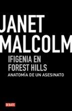 ifigenia en forest hills: anatomia de un homicidio janet malcolm 9788499920634
