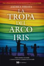 la tropa del arco iris-andrea hirata-9788499982434