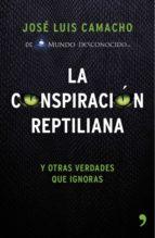 la conspiración reptiliana (ebook)-jose luis camacho-9788499984834