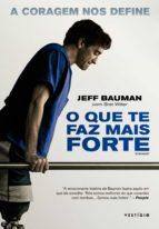 o que te faz mais forte (ebook)-jeff bauman-9788582864234
