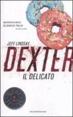 dexter il delicato-jeff lindsay-9788804617334