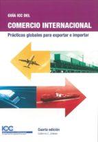 guia icc del comercio internacional: practicas globales para exportar e importar-guillermo c. jimenez-9789284201334