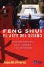 feng shui, el arte del diseño: creando armonia en el espacio y en el tiempo-juan m. alvarez-9789501734034