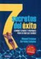 7 secretos del exito: cambia tu mente y preparate para la vida qu e sueñas-manuel esteban bernabe cañadas-9789501742534