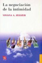 la negociacion de la intimidad viviana a. zelizer 9789505577934
