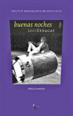 buenas noches luciernagas-hector hernandez montecinos-9789560104434