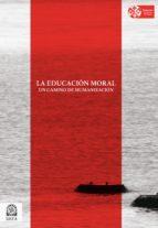 la educación moral: un camino de humanización (ebook)-9789586319034