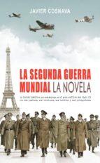 la segunda guerra mundial, la novela (ebook) javier cosnava cdlap00007034