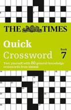 the times quick crossword book 7: 80 general knowledge puzzles from the times 2 9780007165544