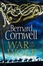 war of the wolf (the last kingdom series, book 11) bernard cornwell 9780008183844