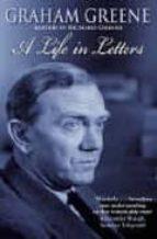 A life in letters por Graham greene DJVU PDF 978-0349119144