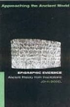 epigraphic evidence: ancient history from inscriptions john (ed.) bodel 9780415116244