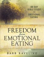 El libro de Freedom from emotional eating autor BARB RAVELING EPUB!