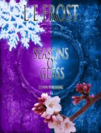 seasons of glass (ebook)-l e frost-9780992657444