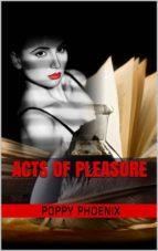 ACTS OF PLEASURE
