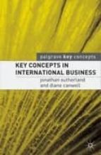 key concepts in international business jonathan sutherland diane canwell 9781403915344