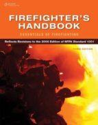 FIREFIGHTER S HANDBOOK: ESSENTIALS OF FIREFIGHTING