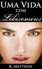 uma vida com lobisomens (ebook)-9781507189344