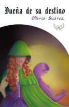 dueña de su destino (ebook)-maria suarez-maria suarez-9781508890744