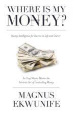 El libro de Where is my money autor MAGNUS EKWUNIFE DOC!