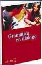 gramatica en dialogo (nivel iniciacion elemental) (incluye cd) (e le: español lengua extranjera) blanca aguirre beltran maria de los angeles palomino blanca aguirre 9782090343144