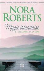 magie irlandaise   volume 2, les larmes de la lune nora roberts 9782290164044