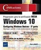 windows 10 - 2ª parte de la preparación para la certificación mcsa configuring windows devices-pierre salvy-9782409007644