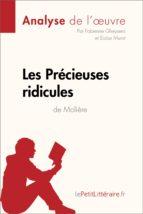 les précieuses ridicules de molière (analyse de l'oeuvre) (ebook)- lepetitlittéraire.fr-9782806218544