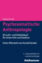 psychosomatische anthropologie (ebook) eckhard frick 9783170288744