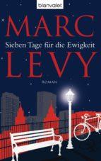 sieben tage für die ewigkeit (ebook) marc levy 9783641105044