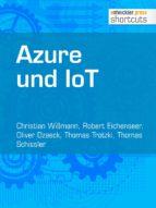 azure und iot (ebook)-christian wissmann-robert eichenseer-oliver dzaeck-9783868025644