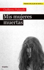 mis mujeres muertas (ebook)-guillermo fadanelli-9786073111744