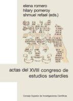 actas del xviii congreso de estudios sefardíes (ebook)-elena romero-hilary pomeroy-9788400102944