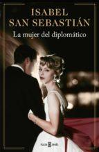 la mujer del diplomático (ebook)-isabel san sebastian-9788401343544