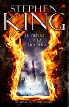 el viento por la cerradura (saga la torre oscura 8) stephen king 9788401353444