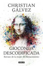 gioconda descodificada (ebook) christian galvez 9788403519244