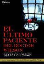 el último paciente del doctor wilson (ebook)-reyes calderon-9788408097044