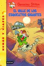 gs 44: el valle de los esqueletos gigantes-geronimo stilton-9788408102144