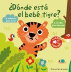 mi primer libro de sonidos: ¿dónde está el tigre ?-marion billet-9788408131144