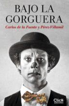 bajo la gorguera (ebook)-carlos de la fuente-9788408196044