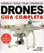 la guia completa de drones: construir + elegir + volar + fotografiar-adam jupiter-9788415053644