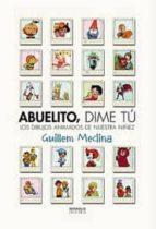abuelito, dime tu: los dibujos animados de nuestra niñez (3ª ed)-guillem medina-9788415153344