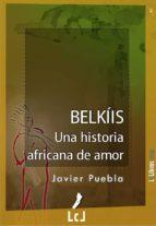 belkíis. una historia africana de amor (ebook)-javier puebla-9788415414244