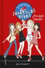 el club de las zapatillas rojas 2  : ¡amigas forever!-ana punset-9788415580744