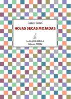 hojas secas mojadas (ebook)-isabel bono-9788415593744